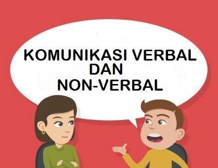 Pengertian Komunikasi Verbal Dan Non Verbal Contohnya